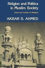 Religion and Politics in Muslim Society : Order and Conflict in Pakistan by...
