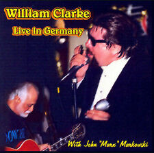 Live in Germany by William Clarke (Harmonica) (CD, Feb-2006, Watchdog Records)