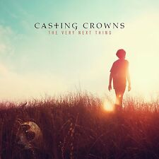 CASTING CROWNS - THE VERY NEXT THING (CD) Sealed