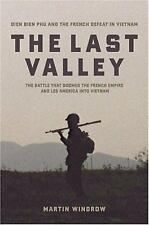 The Last Valley: Dien Bien Phu and the French Defeat in Vietnam, Windrow, Martin