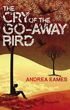 THE CRY OF THE GO-AWAY BIRD, ANDREA EAMES, Used; Good Book