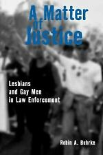A Matter of Justice: Lesbians and Gay Men in Law Enforcement-ExLibrary