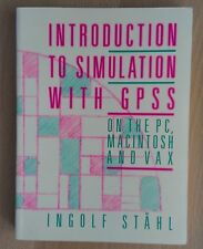 Introduction to Simulation with GPSS: On the PC, Macintosh and Vax