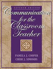 Communication for the Classroom Teacher Simonds, Cheri J., Cooper, Pamela J. Ver