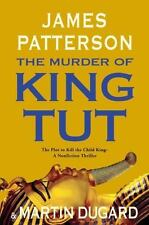 The Murder of King Tut : The Plot to Kill the Child King by James Patterson...