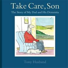 Take Care, Son: The Story of My Dad and his Deme, Husband, Tony, New