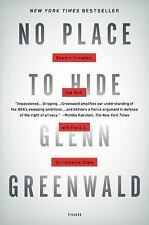 No Place to Hide : Edward Snowden, the NSA, and the U. S. Surveillance State...