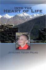 Into the Heart of Life by Jetsumna Palmo (2011, Paperback)