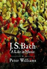 J. S. Bach : A Life in Music by Peter Williams (2007, Hardcover)