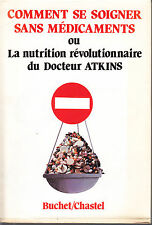 DR ATKINS COMMENT SE SOIGNER SANS MEDICAMENTS OU LA NUTITION REVOLUTIONNAIRE