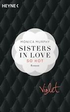 MONICA MURPHY:  SISTERS IN LOVE - Band 1 - VIOLET - SO HOT  -  neu