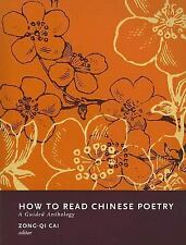 How to Read Chinese Poetry: A Guided Anthology, , Good Book
