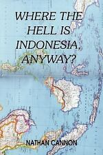 WHERE THE HELL IS INDONESIA, ANYWAY?, Contemporary, Historical, Nathan Cannon, V