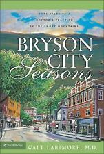 Bryson City Seasons: More Tales of a Doctor's Practice in the Smoky Mountains, L