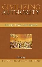 Civilizing Authority: Society, State, and Church-ExLibrary