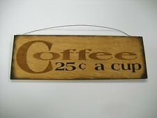 Coffee 25 C a Cup Cafe Kitchen Hand Stenciled Wooden Wall Art Sign