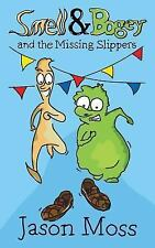 Smell & Bogey and the Missing Slippers by Jason Moss (2015, Paperback)