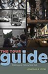 The Tour Guide: Walking and Talking New York (Fieldwork Encounters and Discoveri