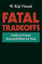 Fatal Tradeoffs: Public and Private Responsibilities for Risk-ExLibrary