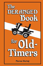 The Deranged Book for Old Timers, By Marcus Waring,in Used but Acceptable condit