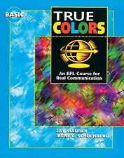 An EFL Course for Real Communication True Colors, Level 1: An EFL Course for...