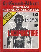 LE GRAND ALBERT JOURNAL DES SCIENCES SECRÈTES LES ÉNIGMES DE L'ACUPUNCTURE