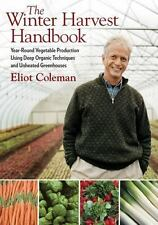 The Winter Harvest Handbook : Year Round Vegetable Production Using...