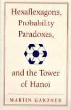 Hexaflexagons, Probability Paradoxes, and the Tower of Hanoi: Martin Gardner's F