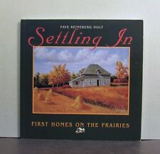 First Homes on the Prairies of Canada, Settling In, Buildings and Structures