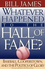 Bill James Whatever Happened to the Hall of Fame? 1995