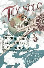Fly Solo: The 50 Best Places On Earth For a Girl to Travel Alone, Williamson, Te