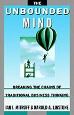 The Unbounded Mind: Breaking the Chains of Traditional Business Thinking Mitrof