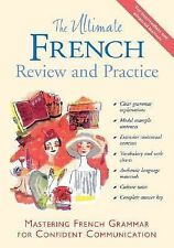 The Ultimate French Review and Practice: Mastering French Grammar for Confident