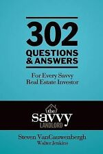 302 Questions and Answers for Every Savvy Real Estate Investor : The Savvy...