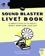 The Sound Blaster Live! Book: A Complete Guide to the World's Most Popular Sound