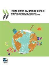 Petite Enfance, Grands défis III : Boîte à Outils Pour une éducation et des...