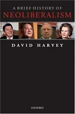 A Brief History of Neoliberalism by David Harvey (2007, Paperback)