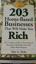 203 Home Based Businesses That Will Make You Rich by Tyler Hicks-Hardcover Guide