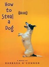 How to Steal a Dog by Barbara O'Connor (2007, Hardcover)