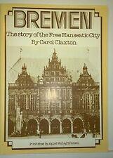 Bremen: Story of Free Hanseatic City, Claxton, Appel Verlag Bremen