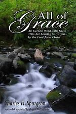 All of Grace : Standard Edition - Revised and Updated by Charles Spurgeon...