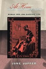 At Home with Pornography: Women, Sexuality, and Everyday Life, Jane Juffer, Good