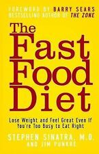 The Fast Food Diet : Lose Weight and Feel Great Even If You're Too Busy to...