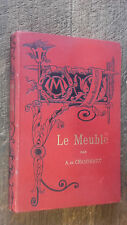 Le meuble I Antiquité Moyen Age et Renaissance  Alfred de Champeaux