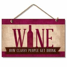 "WINE, HOW CLASSY PEOPLE GET DRUNK Primitive Wood Hanging Sign 5.75"" x 9.5"""