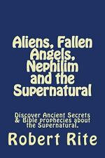 Aliens, Fallen Angels, Nephilim and the Supernatural : Discover Ancient...