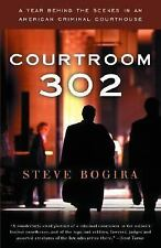 Courtroom 302 : A Year Behind the Scenes in an American Criminal Courthouse...