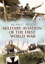Military Aviation of the First World War by Alan Sutton and Alan C. Wood...
