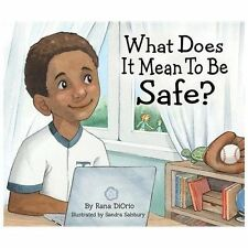 What Does It Mean to Be Safe? by Rana DiOrio (2011, Hardcover)