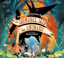 THE AMAZING KEYSTONE BIG BAND & EDOUARD BAER - CARNAVAL JAZZ DES ANIMAUX (NEUF)